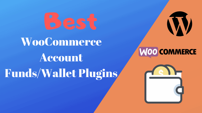 Best WooCommerce Account Funds/Wallet Plugins ( Free and Paid)