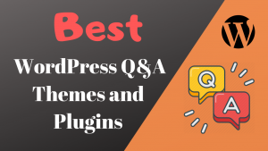 Best WordPress Q&A Themes and Plugins