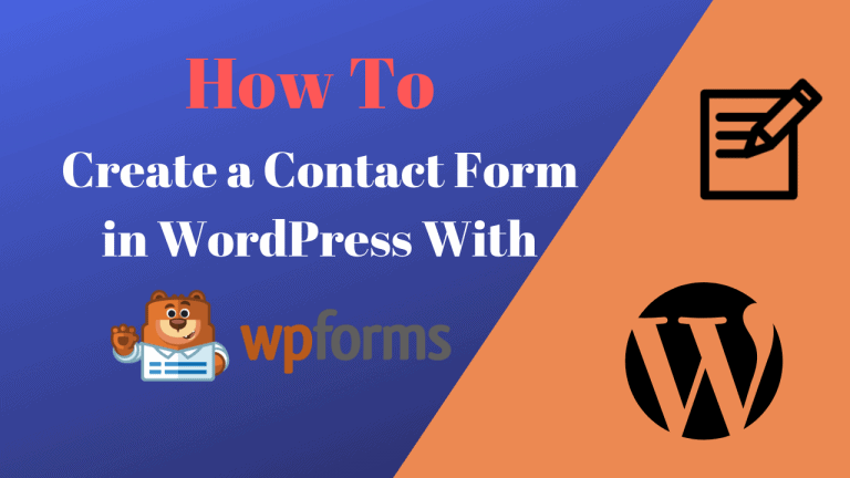 How to Create a Contact Form in WordPress With WPForms