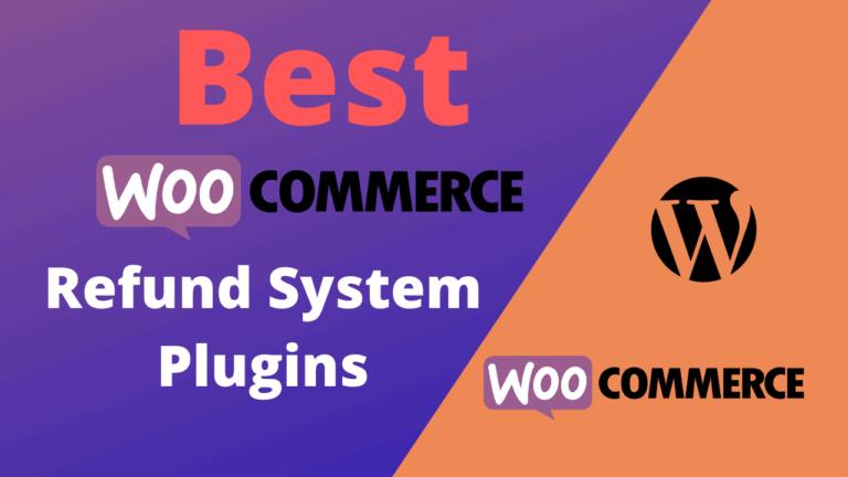 Best WooCommerce Refund System Plugins (Free & Paid)