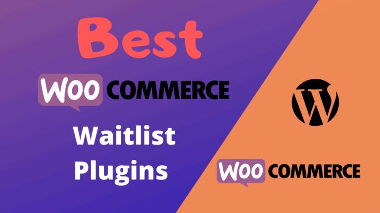 Best WooCommerce Waitlist Plugins (Free & Paid)