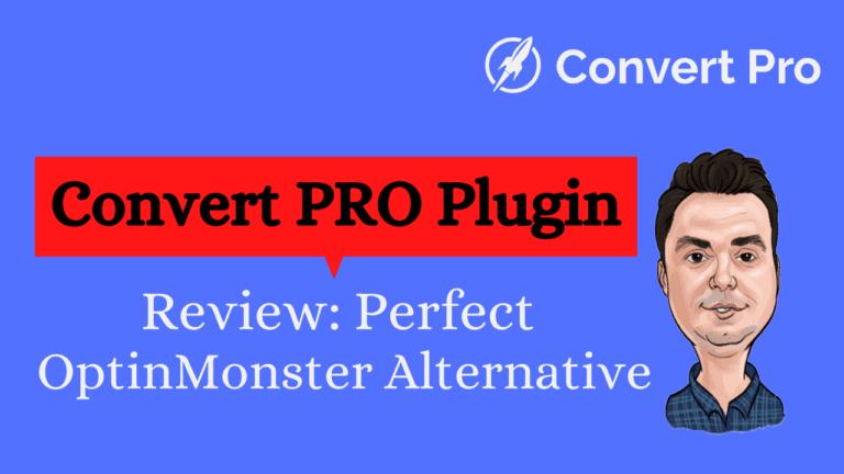 Convert PRO Plugin Review: Perfect OptinMonster Alternative